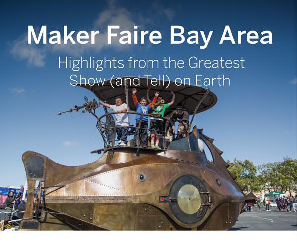 The Best of Maker Faire: Highlights from the Greatest Show & Tell on Earth