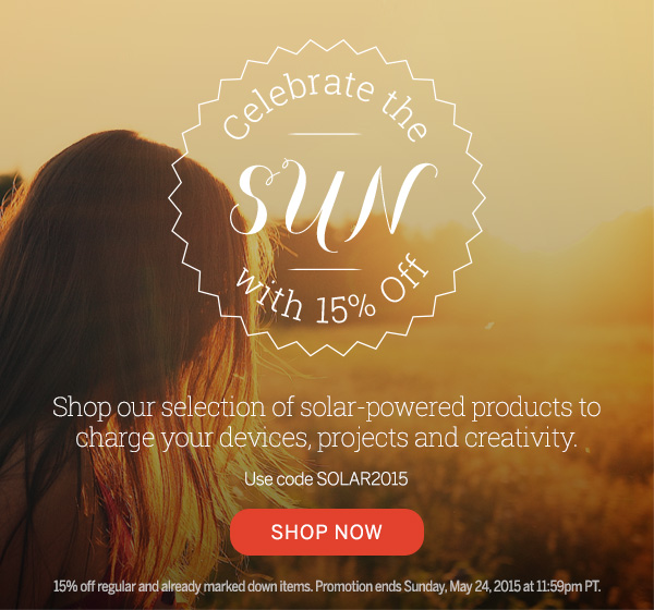 Celbrate the Sun with 15% off!