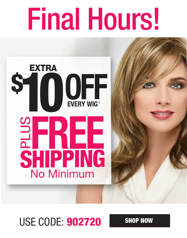 EXTRA $10 OFF EVERY WIG + FREE SHIPPING, NO MINIMUM